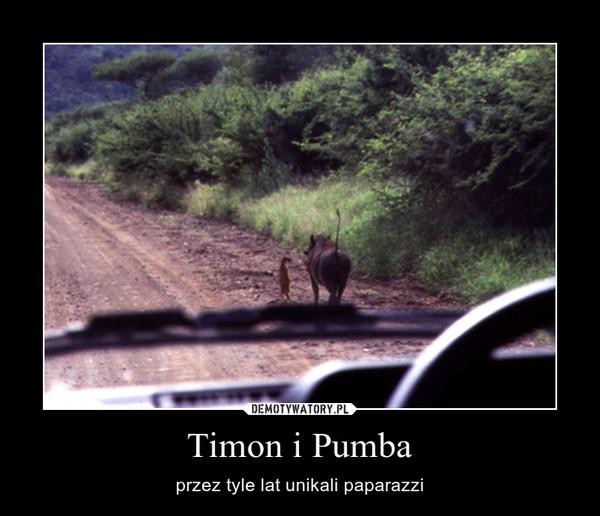 Timon i Pumba – przez tyle lat unikali paparazzi