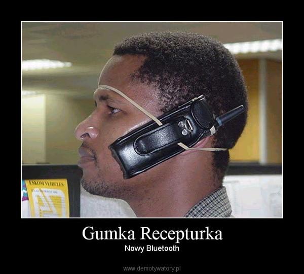 Gumka Recepturka – Nowy Bluetooth