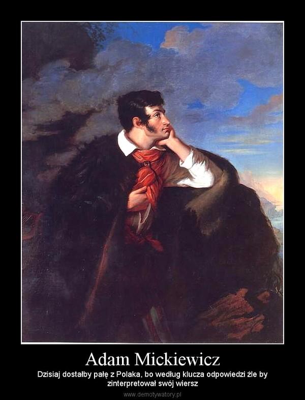 Adam Mickiewicz Demotywatorypl