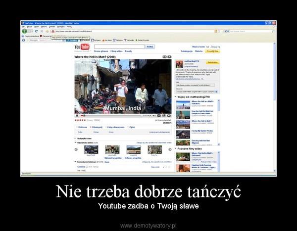 Nie trzeba dobrze tańczyć – Youtube zadba o Twoją sławe