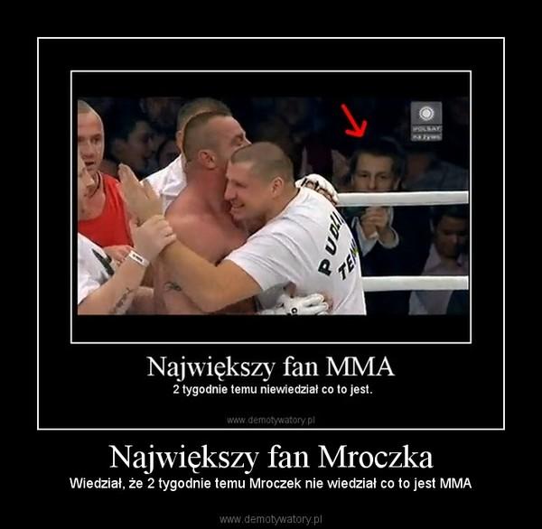 Największy fan Mroczka – Wiedział, że 2 tygodnie temu Mroczek nie wiedział co to jest MMA