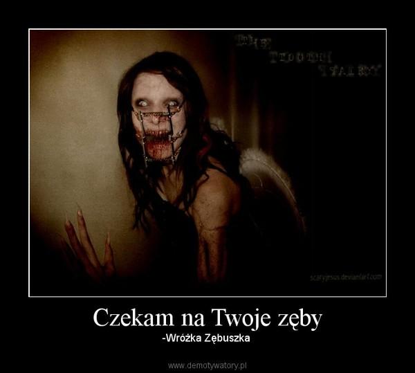 Czekam na Twoje zęby – -Wróżka Zębuszka