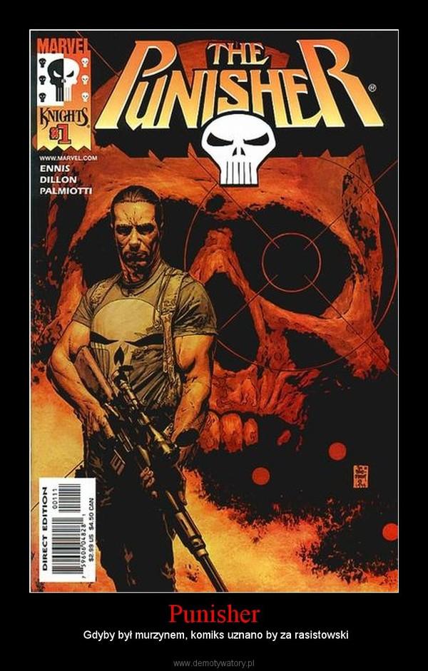Punisher –  Gdyby był murzynem, komiks uznano by za rasistowski