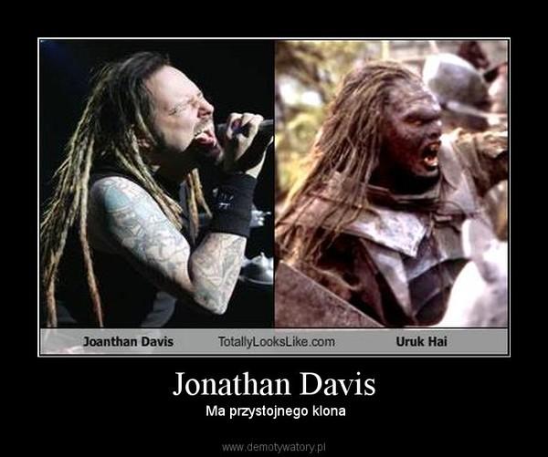 Jonathan Davis –  Ma przystojnego klona