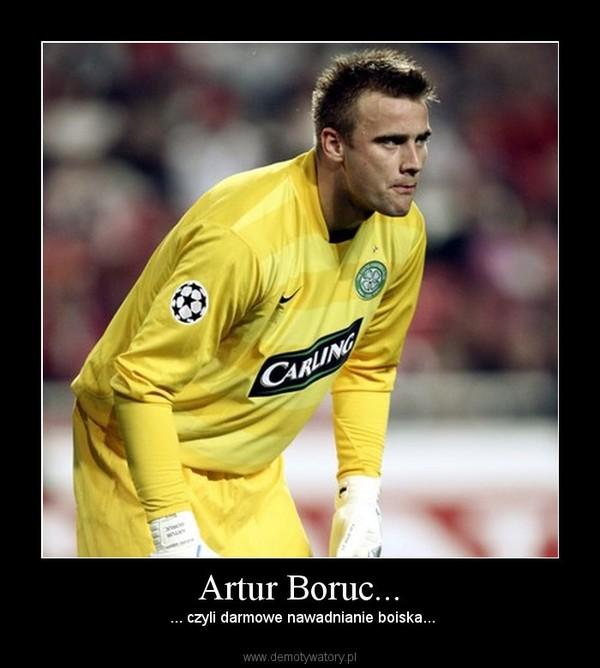 Artur Boruc... –  ... czyli darmowe nawadnianie boiska...
