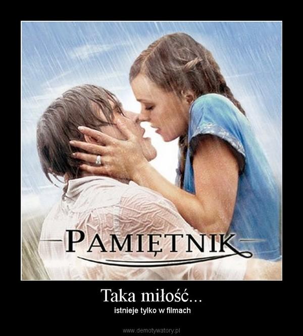 Taka miłość... –  istnieje tylko w filmach