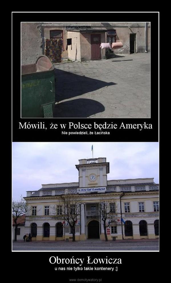 Obrońcy Łowicza –  u nas nie tylko takie kontenery ;]