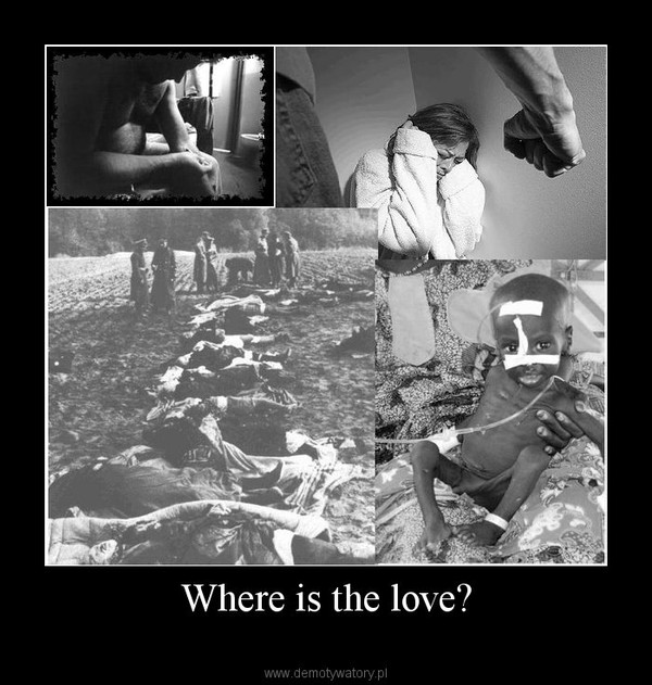 Where is the love? –