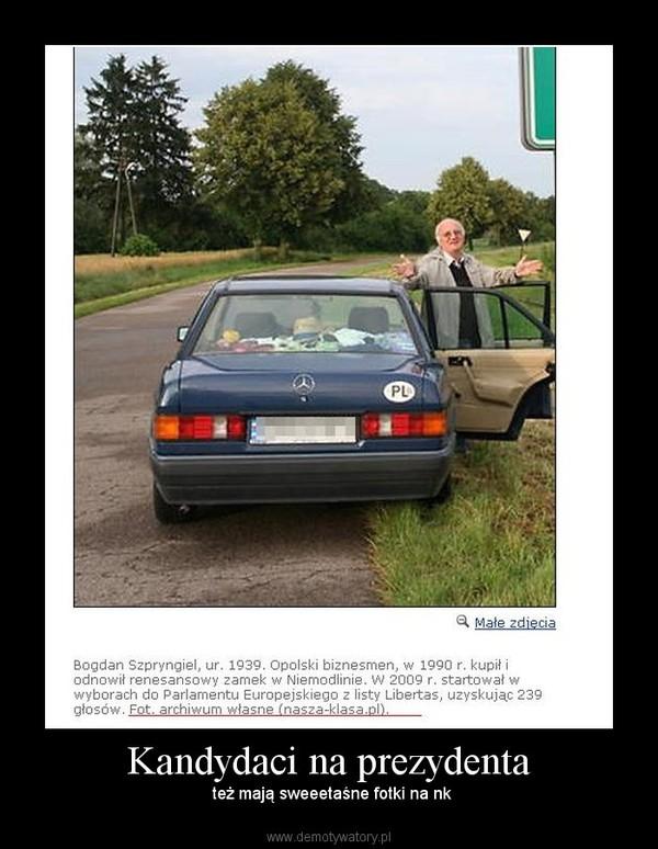 Kandydaci na prezydenta –  też mają sweeetaśne fotki na nk
