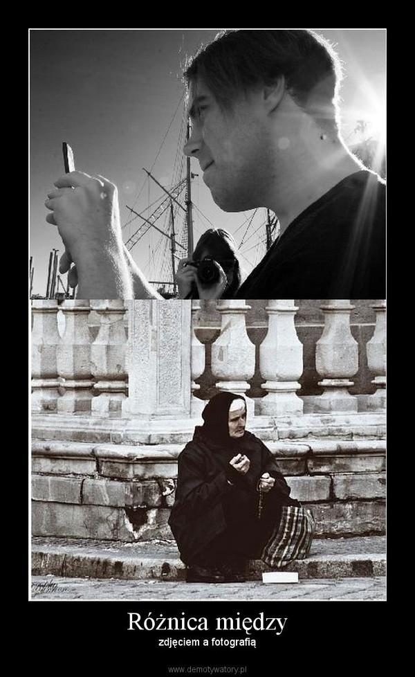 Różnica między – zdjęciem a fotografią