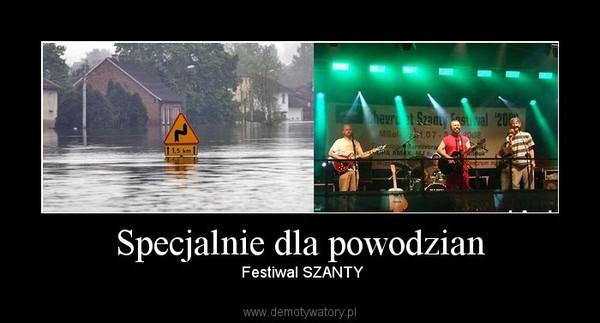 Specjalnie dla powodzian –  Festiwal SZANTY