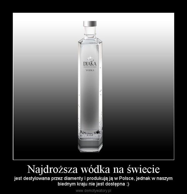 4eaa3b420ecdd5 Najdroższa wódka na świecie – jest destylowana przez diamenty i produkują ją  w Polsce, jednak