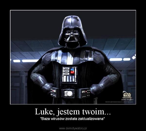 """Luke, jestem twoim... –  """"Baza wirusów została zaktualizowana"""""""