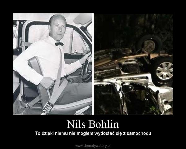 Nils Bohlin – To dzięki niemu nie mogłem wydostać się z samochodu