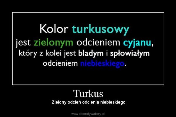 Turkus –  Zielony odcień odcienia niebieskiego
