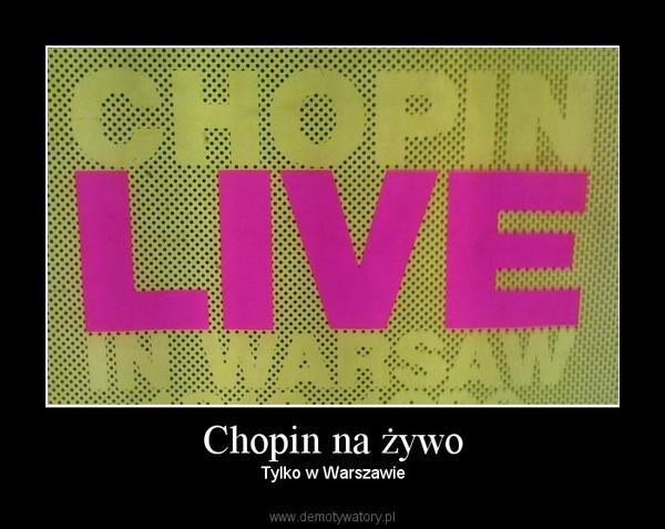 Chopin na żywo – Tylko w Warszawie