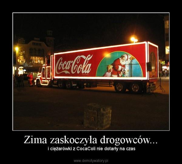 Zima zaskoczyła drogowców... –  i ciężarówki z CocaColi nie dotarły na czas