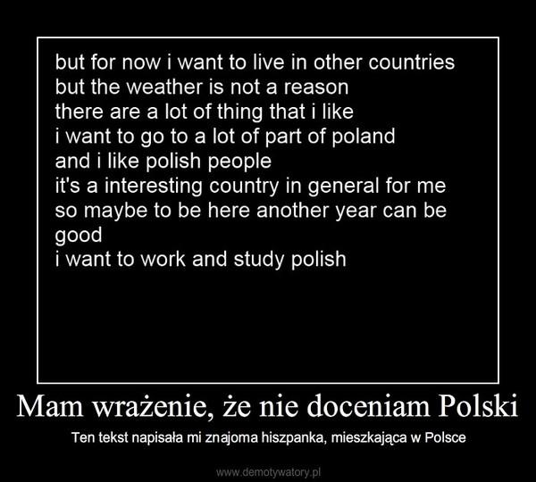Mam wrażenie, że nie doceniam Polski – Ten tekst napisała mi znajoma hiszpanka, mieszkająca w Polsce