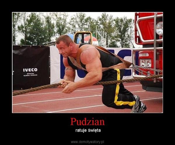 Pudzian –  ratuje święta