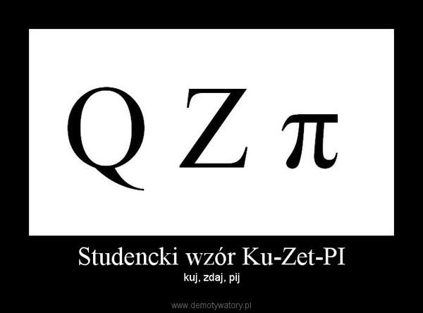 Studencki wzór Ku-Zet-PI – kuj, zdaj, pij