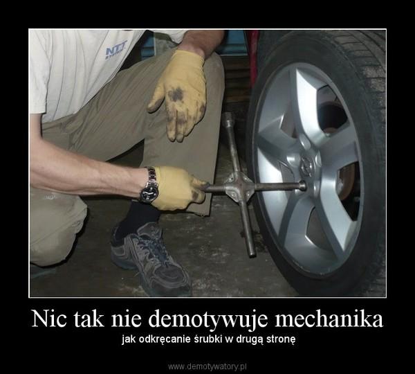 Nic tak nie demotywuje mechanika – jak odkręcanie śrubki w drugą stronę