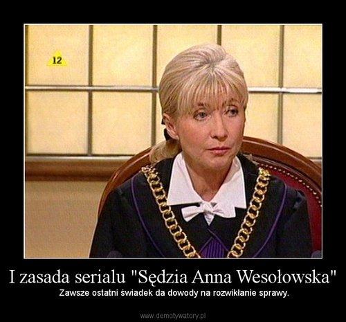 """I zasada serialu """"Sędzia Anna Wesołowska"""""""