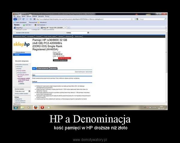 HP a Denominacja – kość pamięci w HP droższe niż złoto
