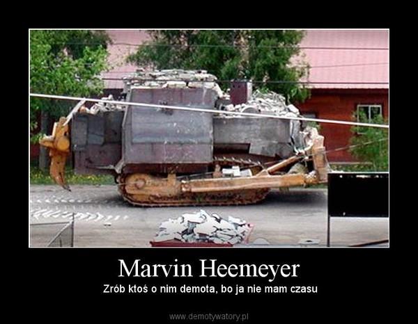 Marvin Heemeyer – Zrób ktoś o nim demota, bo ja nie mam czasu
