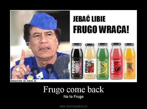Frugo come back – No to Frugo