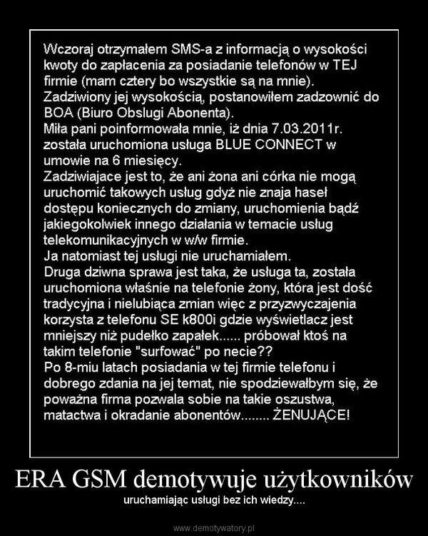 ERA GSM demotywuje użytkowników