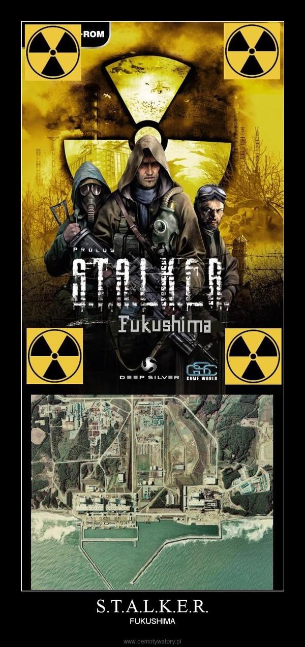 S.T.A.L.K.E.R. – FUKUSHIMA