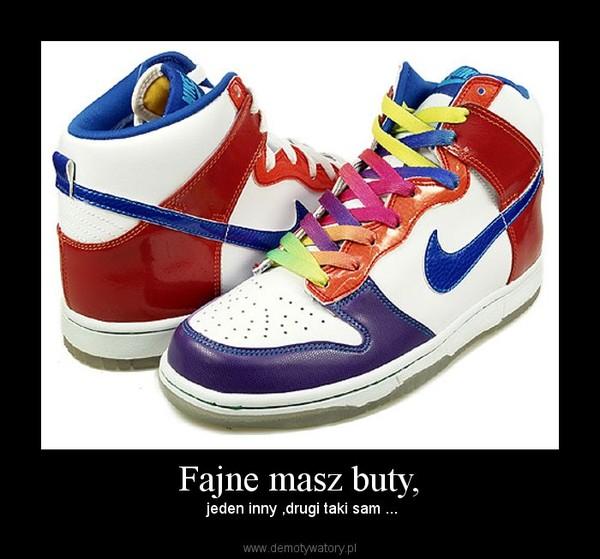 Fajne masz buty, – Demotywatory.pl