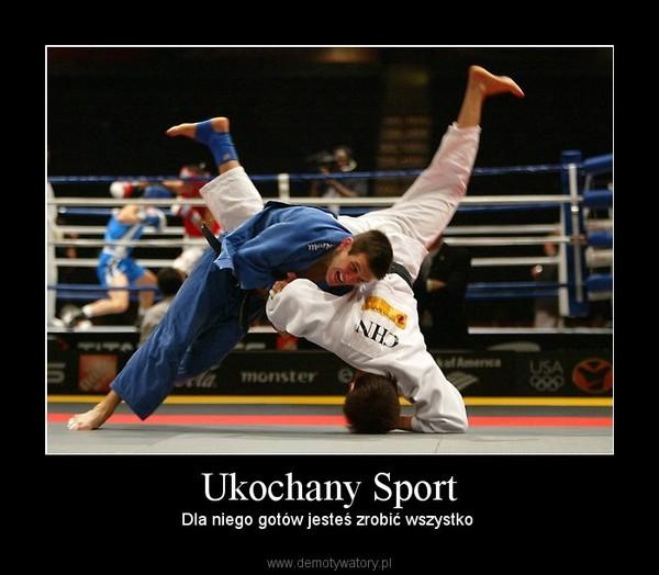 Ukochany Sport – Dla niego gotów jesteś zrobić wszystko