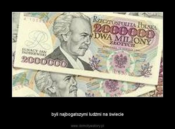 Kiedyś Polacy – byli najbogatszymi ludźmi na świecie