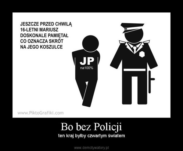 Bo Bez Policji Demotywatorypl