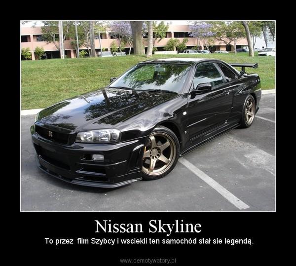 Nissan Skyline – To przez  film Szybcy i wsciekli ten samochód stał sie legendą.