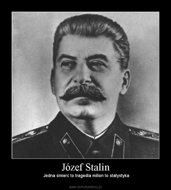 Józef Stalin Demotywatorypl