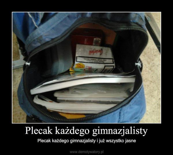 74e2c321fadb4 Plecak każdego gimnazjalisty – Plecak każdego gimnazjalisty i już wszystko  jasne