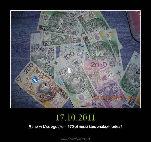 17.10.2011 – Rano w Mcu zgubiłem 170 zł może ktoś znalazł i odda?