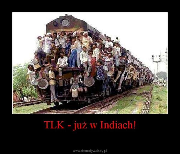 TLK - już w Indiach! –