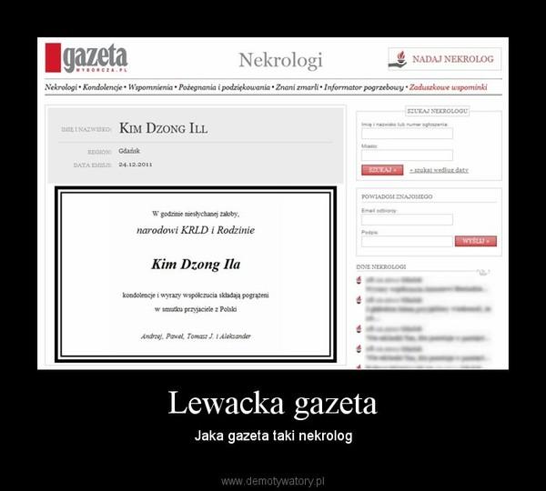 Lewacka gazeta – Jaka gazeta taki nekrolog