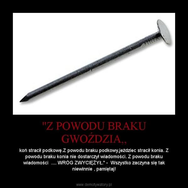 Modernistyczne Z POWODU BRAKU GWOŹDZIA,, – Demotywatory.pl KS17
