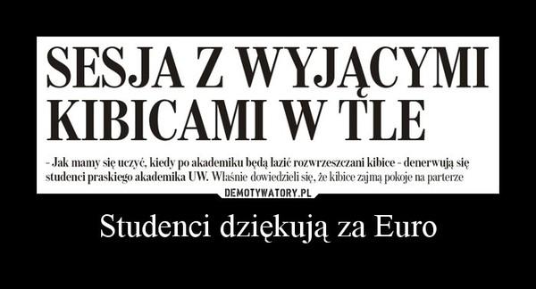Studenci dziękują za Euro –