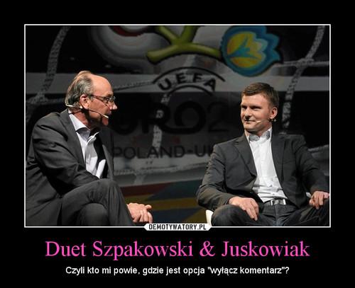 Duet Szpakowski & Juskowiak