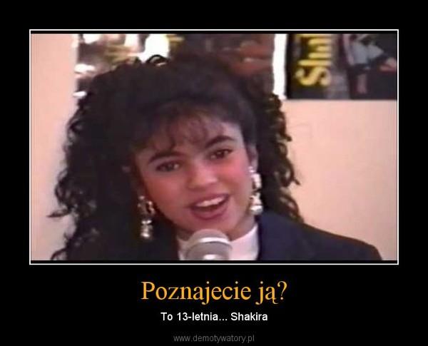 Poznajecie ją? – To 13-letnia... Shakira