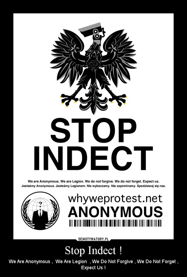 Stop Indect ! – We Are Anonymous ,  We Are Legion  , We Do Not Forgive , We Do Not Forget , Expect Us !