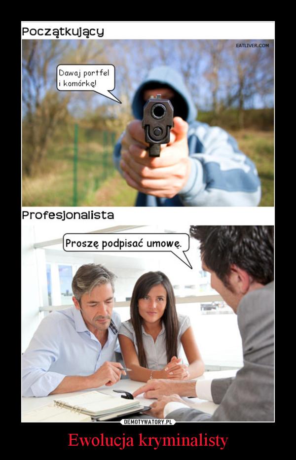 Ewolucja kryminalisty –
