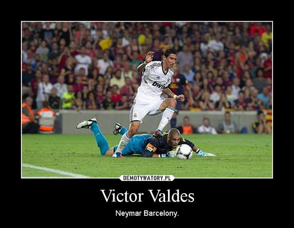 Victor Valdes – Neymar Barcelony.