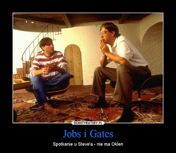 Jobs i Gates – Spotkanie u Steve'a - nie ma Okien