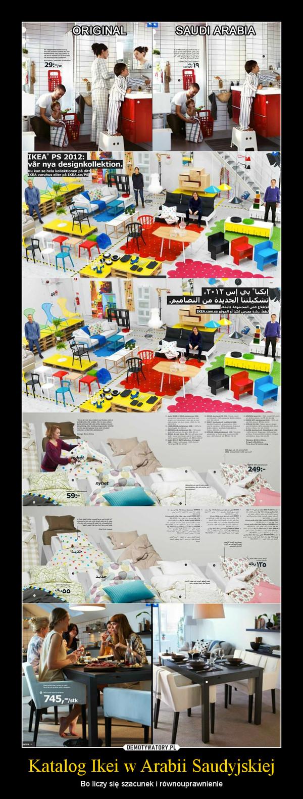 Katalog Ikei w Arabii Saudyjskiej – Bo liczy się szacunek i równouprawnienie